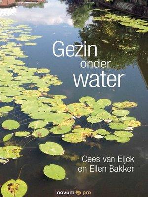 Gezin onder water by Cees Van Eijck En Ellen Bakker. AVAILABLE eBook.