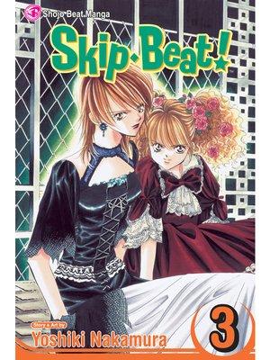 Skip Beat!, Volume 3 by Yoshiki Nakamura. AVAILABLE eBook.