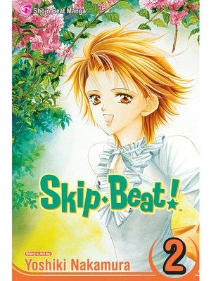 Skip Beat!, Volume 2 by Yoshiki Nakamura. AVAILABLE eBook.