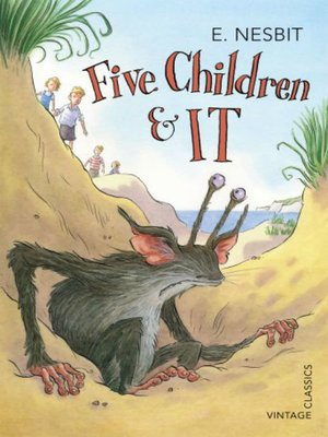 Five Children and It by Edith Nesbit. AVAILABLE eBook.
