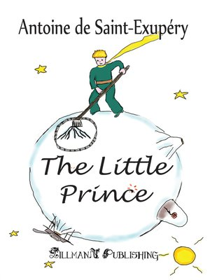 The Little Prince by Antoine de Saint-Exupéry. AVAILABLE eBook.