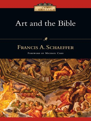 Art and the Bible by Francis A. Schaeffer. AVAILABLE eBook.
