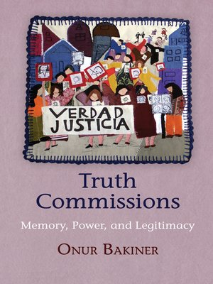 Truth Commissions by Onur Bakiner. AVAILABLE eBook.