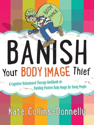 Banish Your Body Image Thief by Kate Collins-Donnelly. AVAILABLE eBook.