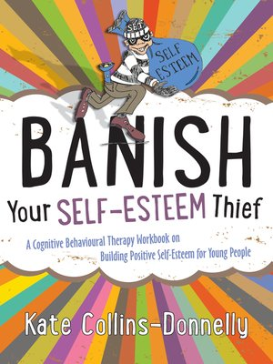 Banish Your Self-Esteem Thief by Kate Collins-Donnelly. AVAILABLE eBook.