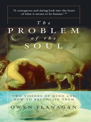 The Problem of the Soul by Owen Flanagan. AVAILABLE eBook.